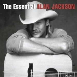 The Essential Alan Jackson CD